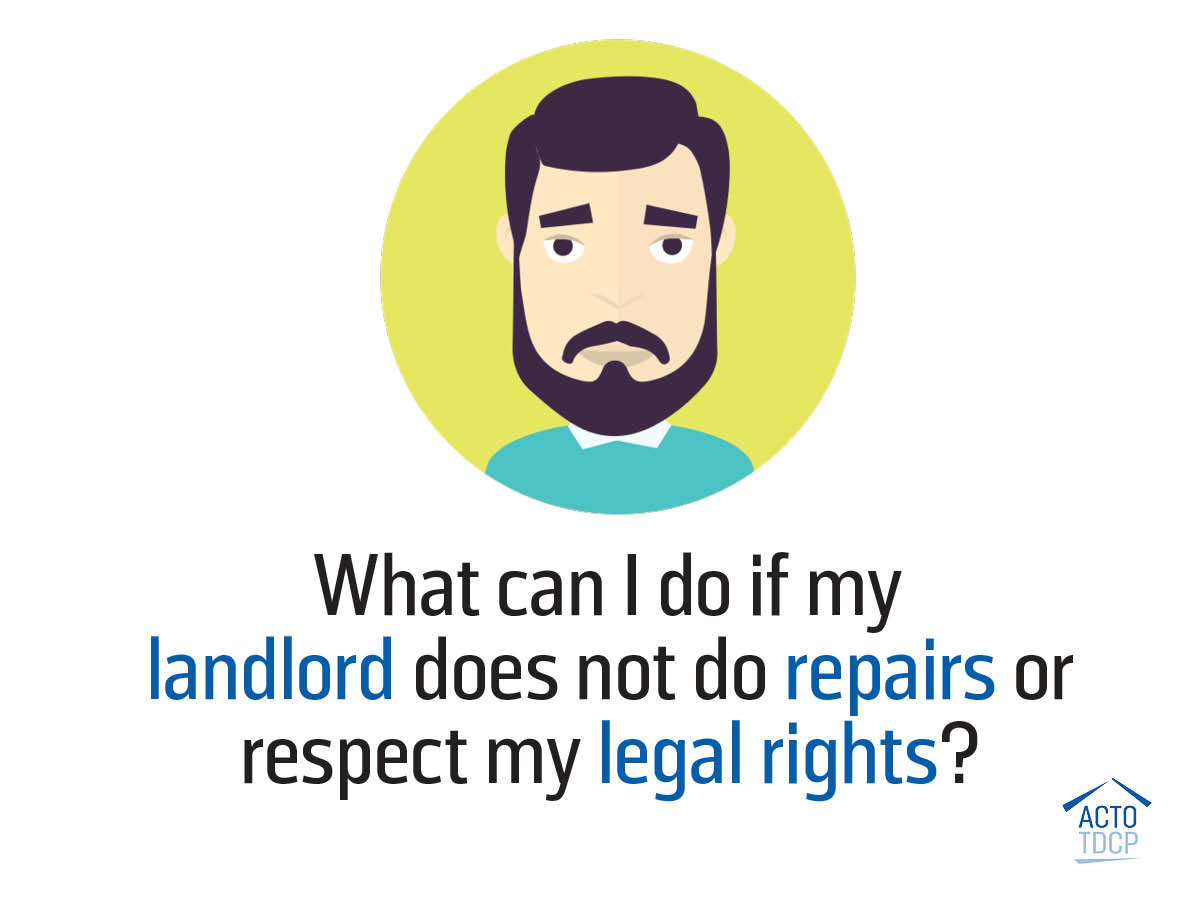 Landlord doesn't do repairs or respects my legal rights